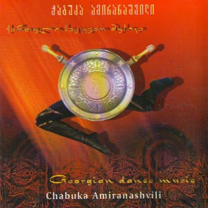 Chabuka Amiranashvili - Georgian Dancing Melodies
