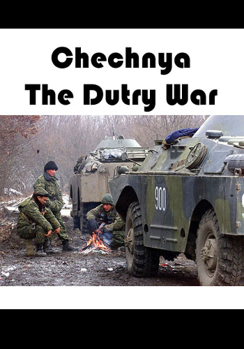 Chechnya - The durty war