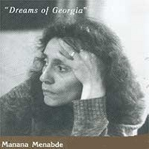 Manana Menabde - Dreams of Georgia