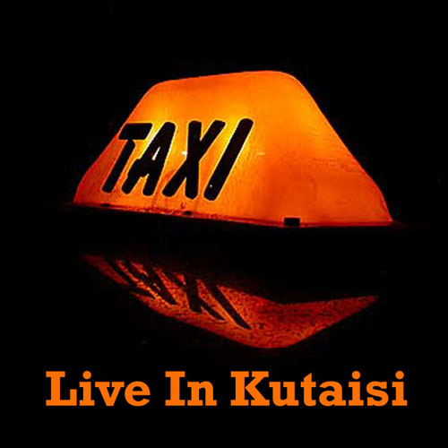 Taxi - Live in Kutaisi