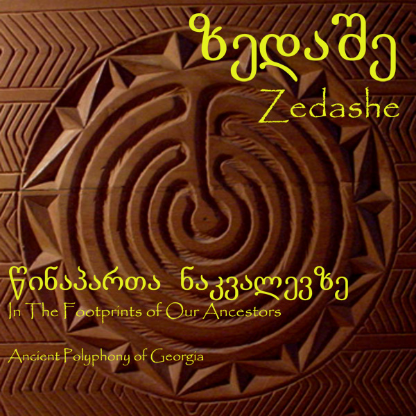 Zedashe - In the footsteps of our ancestors: Ancient polyphony