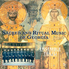 Tbilisi - Sacred and ritual music of Georgia