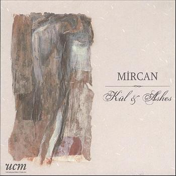 Mircan Kaya - Kul ve Ashes
