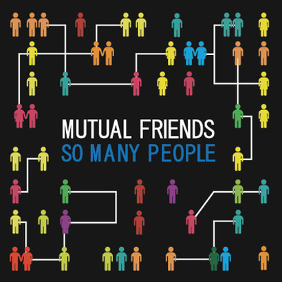 Mutual Friends - So many people