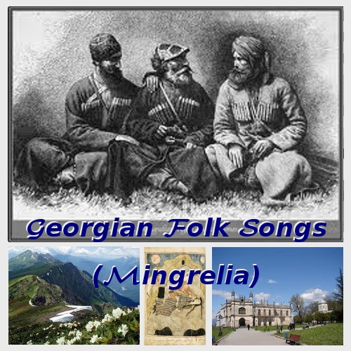 Georgian folk songs (Mingrelia)